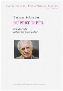 Rupert Riedl, Eine Biografie, verfasst von seiner Tochter Barbara Schweder